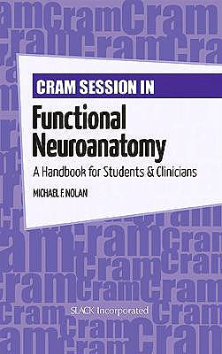 Portada del libro 9781617110092 Cram Session in Functional Neuroanatomy. a Handbook for Students and Clinicians