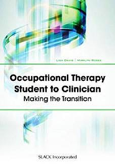 Portada del libro 9781617110252 Occupational Therapy Student to Clinician. Making the Transition
