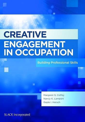 Portada del libro 9781617110399 Creative Engagement in Occupation. Building Professional Skills