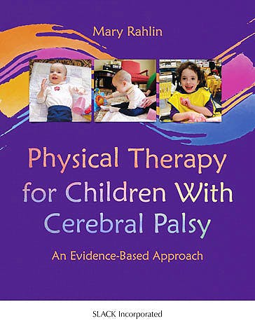 Portada del libro 9781617110658 Physical Therapy for Children with Cerebral Palsy: An Evidence-Based Approach