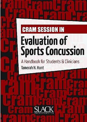 Portada del libro 9781617110665 Cram Session in Evaluation of Sports Concussion. A Handbook for Students & Clinicians