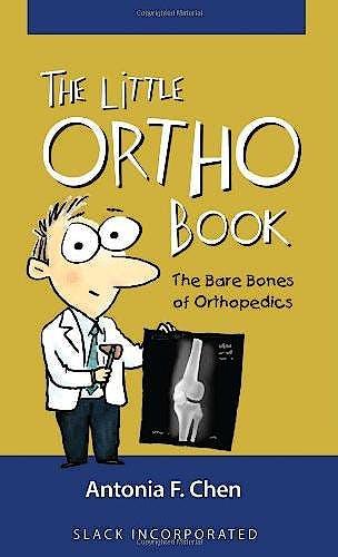 Portada del libro 9781617110863 The Little Ortho Book: The Bare Bones of Orthopedics