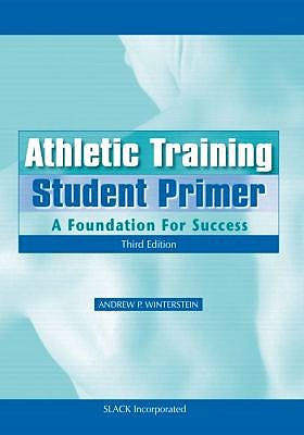 Portada del libro 9781617110924 Athletic Training Student Primer. A Foundation for Success