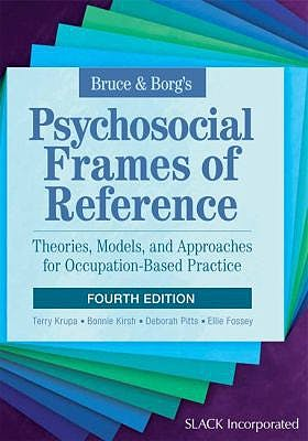 Portada del libro 9781617116223 Bruce and Borg's Psychosocial Frames of Reference. Theories, Models, and Approaches for Occupation-Based Practice