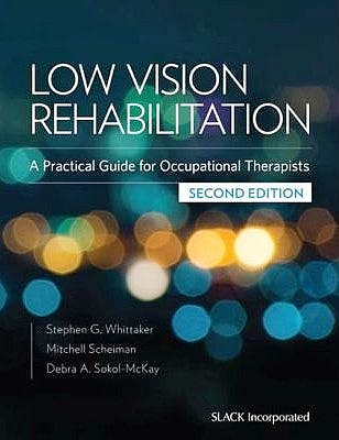 Portada del libro 9781617116339 Low Vision Rehabilitation. a Practical Guide for Occupational Therapists