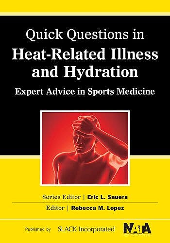 Portada del libro 9781617116476 Quick Questions in Heat-Related Illnesses and Hydration. Expert Advice in Sports Medicine
