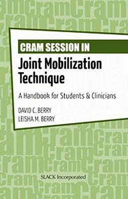 Portada del libro 9781617118357 Cram Session in Joint Mobilization Techniques. a Handbook for Students and Clinicians