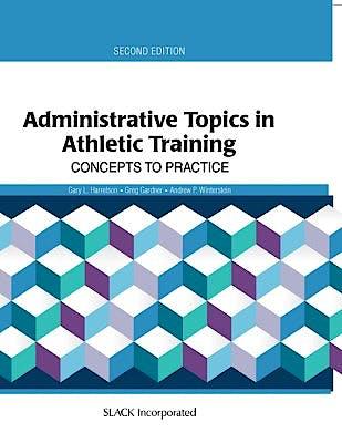 Portada del libro 9781617119804 Administrative Topics in Athletic Training. Concepts to Practice