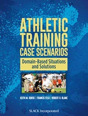 Portada del libro 9781617119811 Athletic Training Case Scenarios. Domain-Based Situations and Solutions