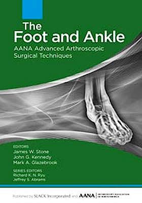 Portada del libro 9781617119989 The Foot and Ankle (AANA Advanced Arthroscopic Surgical Techniques)