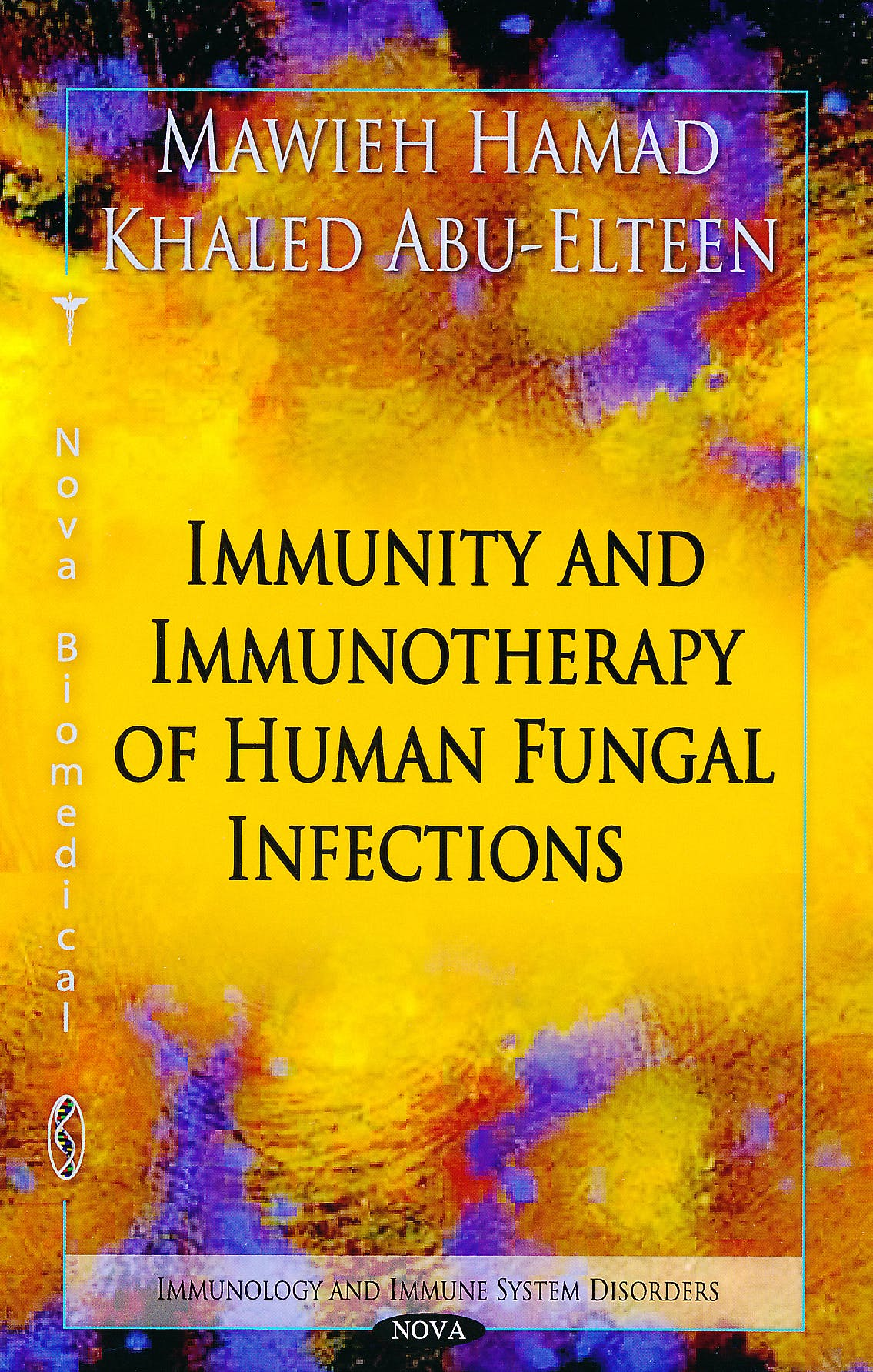 Portada del libro 9781617289767 Immunity and Immunotherapy of Human Fungal Infections - Immunology and Immune System Disorders
