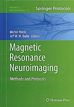 Portada del libro 9781617379918 Magnetic Resonance Neuroimaging. Methods and Protocols (Methods in Molecular Biology, Vol. 711)
