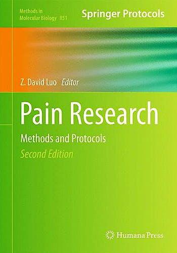 Portada del libro 9781617795602 Pain Research. Methods and Protocols (Methods in Molecular Biology, Vol. 851)
