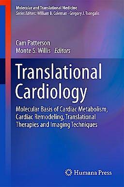 Portada del libro 9781617798900 Translational Cardiology. Molecular Basis of Cardiac Metabolism, Cardiac Remodeling, Translational Therapies and Imaging Techniques (Molecular And…)