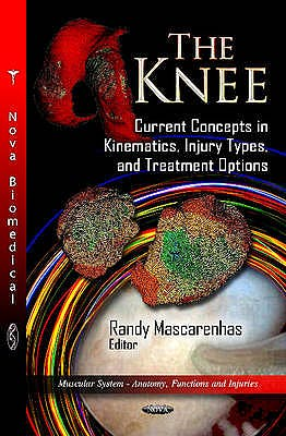Portada del libro 9781619422681 The Knee. Current Concepts in Kinematics, Injury Types and Treatment Options