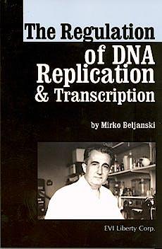 Portada del libro 9781620700198 The Regulation of Dna Replication and Transcription