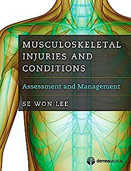 Portada del libro 9781620700983 Musculoskeletal Injuries and Conditions. Assessment and Management