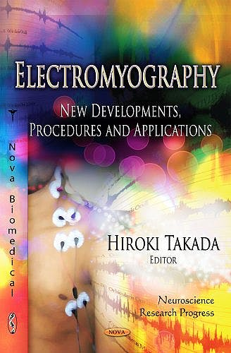 Portada del libro 9781620817179 Electromyography: New Developments, Procedures and Applications