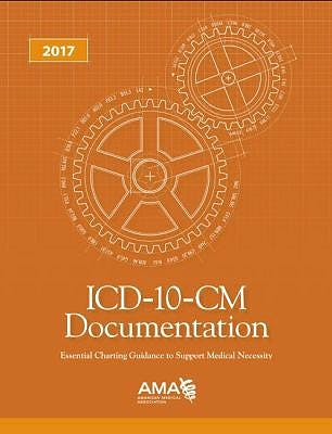 Portada del libro 9781622024094 Icd-10-Cm Documentation 2017. Essential Charting Guidance to Support Medical Necessity