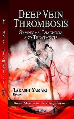 Portada del libro 9781622575190 Deep Vein Thrombosis. Symptoms, Diagnosis and Treatments