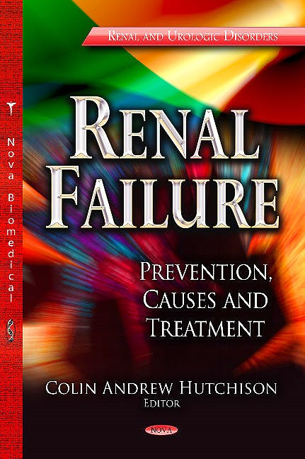 Portada del libro 9781622578245 Renal Failure. Prevention, Causes and Treatment (Renal and Urologic Disorders Series)