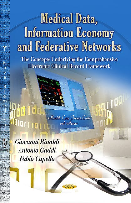 Portada del libro 9781622578450 Medical Data, Information Economy & Federative Networks. the Concepts Underlying the Comprehensive Electronic Clinical Record Framework (Health…
