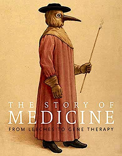 Portada del libro 9781623650582 The Story of Medicine: From Leeches to Gene Therapy