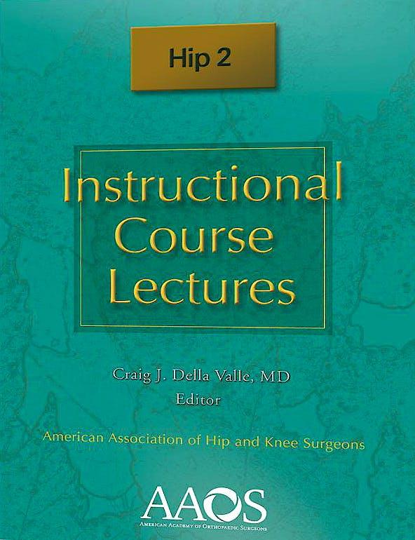 Portada del libro 9781625520999 Instructional Course Lectures. Hip 2