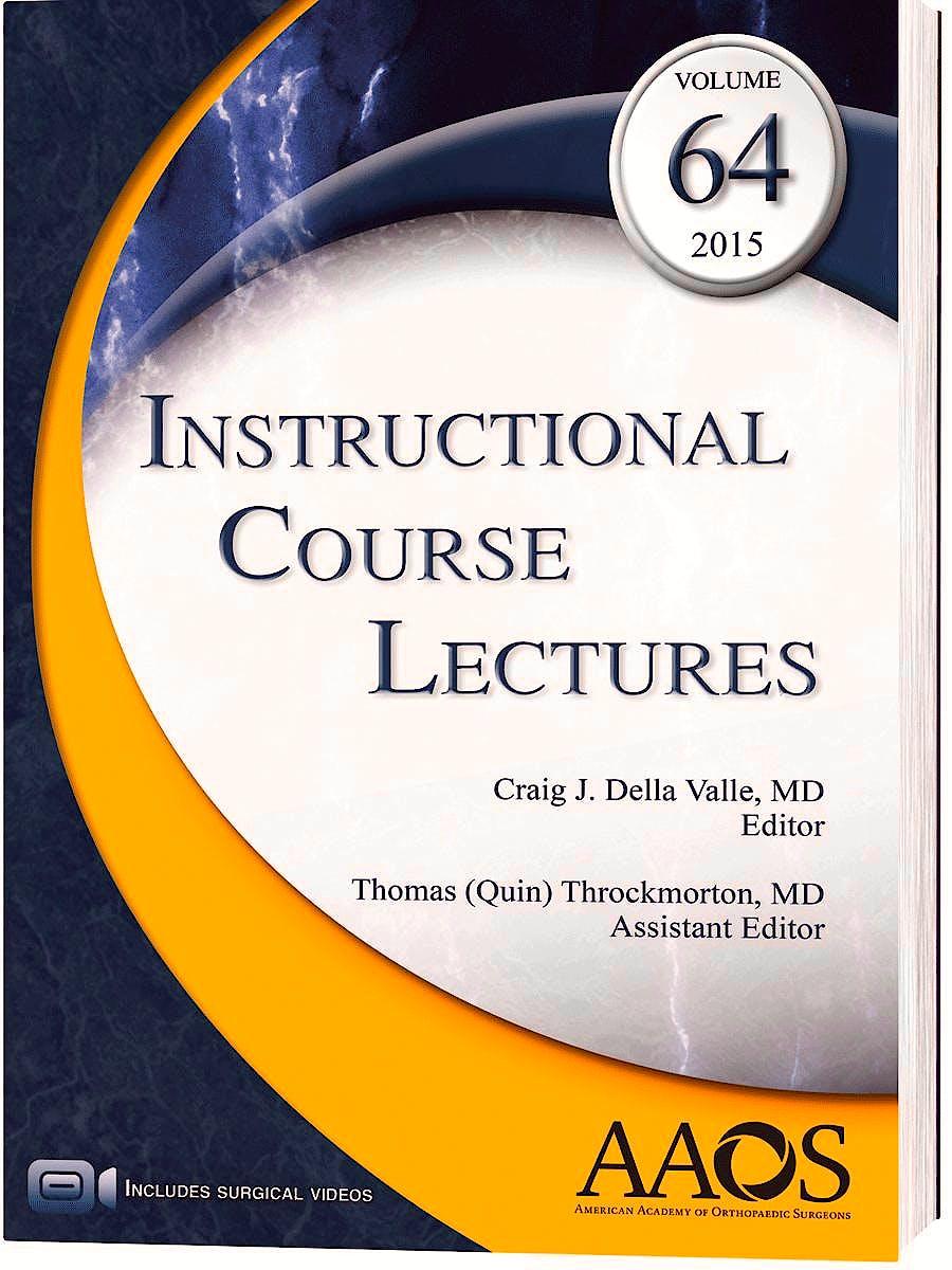 Portada del libro 9781625523020 Instructional Course Lectures, Vol. 64