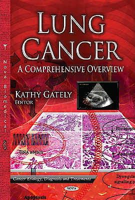 Portada del libro 9781626184473 Lung Cancer. a Comprehensive Overview (Cancer Etiology, Diagnosis & Treatments Series)