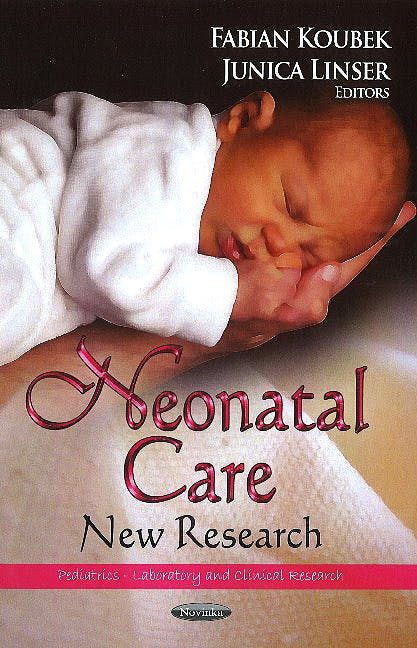Portada del libro 9781626184541 Neonatal Care. New Research (Pediatrics -- Laboratory & Clinical Research Series)