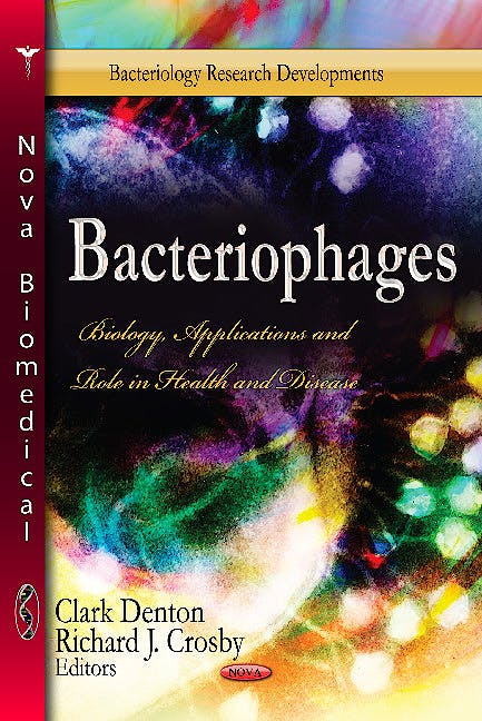Portada del libro 9781626185135 Bacteriophages. Biology, Applications & Role in Health & Disease (Bacteriology Research Developments Series)
