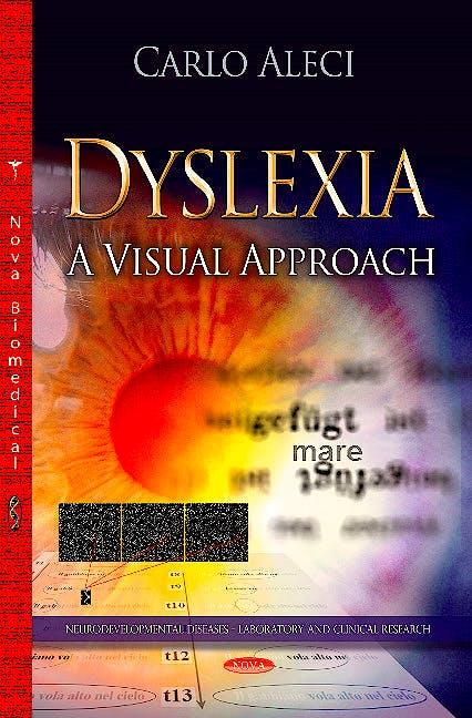 Portada del libro 9781626185340 Dyslexia. a Visual Approach (Neurodevelopmental Diseases Series)
