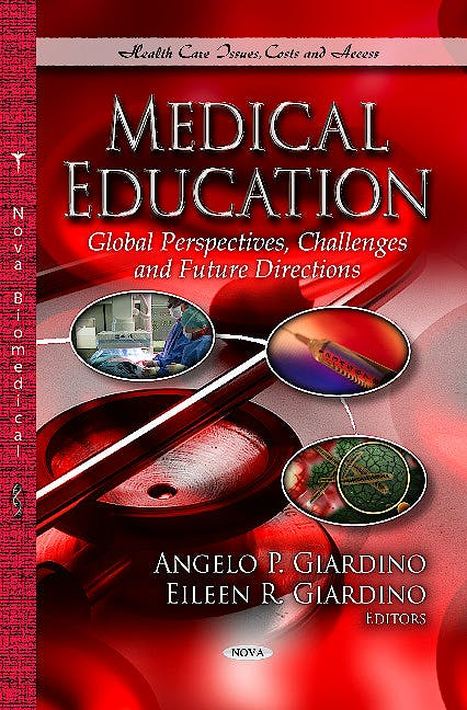 Portada del libro 9781626186392 Medical Education. Global Perspectives, Challenges & Future Directions (Health Care Issues, Costs & Access Series)