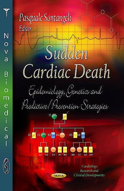 Portada del libro 9781626187863 Sudden Cardiac Death. Epidemiology, Genetics & Predictive / Prevention Strategies (Cardiology Research & Clinical Developments Series)
