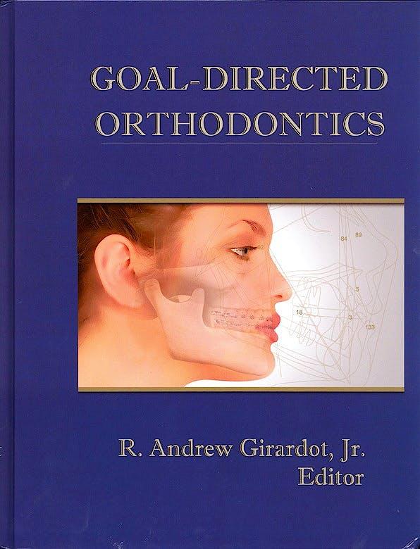Portada del libro 9781626201927 Goal-Directed Orthodontics Textbook for Orthodontists