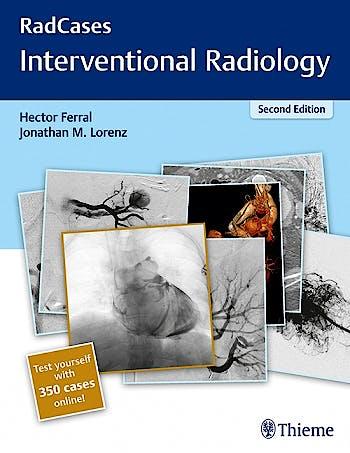 Portada del libro 9781626232822 Interventional Radiology (Radcases Series) + 350 Cases Online