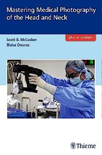 Portada del libro 9781626234420 Mastering Medical Photography of the Head and Neck