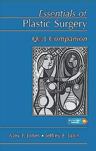 Portada del libro 9781626236592 Essentials of Plastic Surgery. Q&A Companion (Book + E-Book)