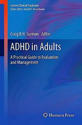 Portada del libro 9781627032476 Adhd in Adults. a Practical Guide to Evaluation and Management