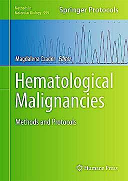 Portada del libro 9781627033565 Hematological Malignancies (Methods in Molecular Biology, Vol. 999)
