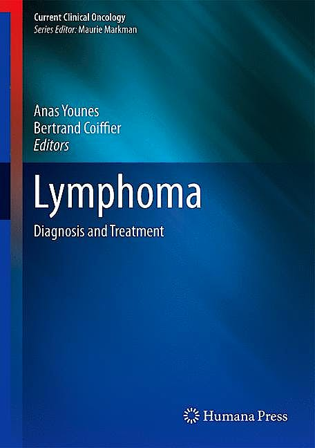 Portada del libro 9781627034074 Lymphoma. Diagnosis and Treatment (Current Clinical Oncology, Vol. 43)