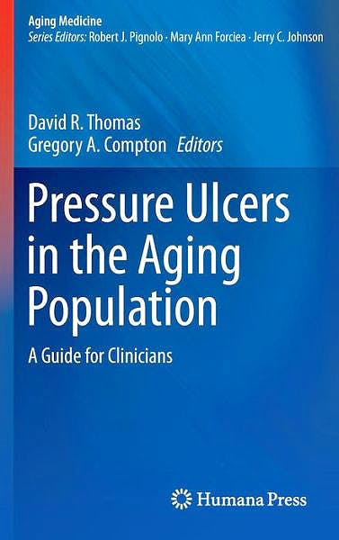 Portada del libro 9781627036993 Pressure Ulcers in the Aging Population. a Guide for Clinicians (Aging Medicine, Vol. 1)