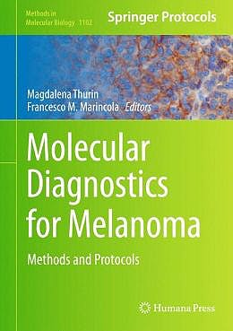 Portada del libro 9781627037266 Molecular Diagnostics for Melanoma. Methods and Protocols (Methods in Molecular Biology, Vol. 1102)