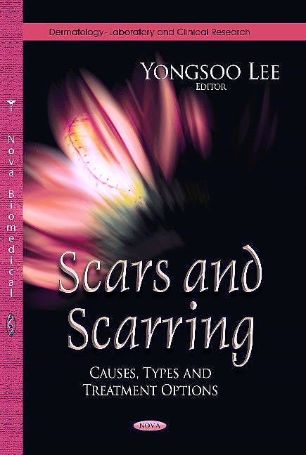 Portada del libro 9781628080056 Scars & Scarring. Causes, Types & Treatment Options (Dermatology Series)