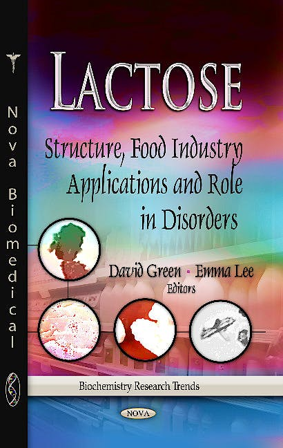 Portada del libro 9781628081985 Lactose. Structure, Food Industry Applications & Role in Disorders (Biochemistry Research Trends Series)