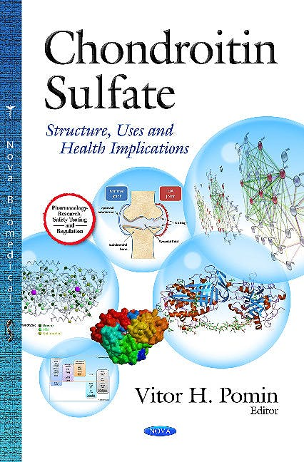 Portada del libro 9781628084900 Chondroitin Sulfate. Structure, Uses & Health Implications (Pharmacology -- Research, Safety Testing & Regulation Series)