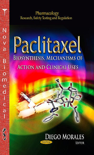 Portada del libro 9781628085495 Paclitaxel. Biosynthesis, Mechanisms of Action and Clinical Uses (Pharmacology. Research, Safety Testing and Regulation)