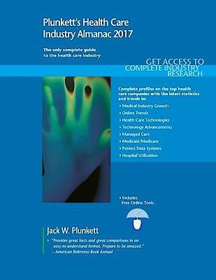 Portada del libro 9781628314205 Plunkett's Health Care Industry Almanac 2017. Health Care Industry Market Research, Statistics, Trends & Leading Companies