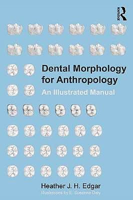 Portada del libro 9781629585123 Dental Morphology for Anthropology. An Illustrated Manual (Softcover)